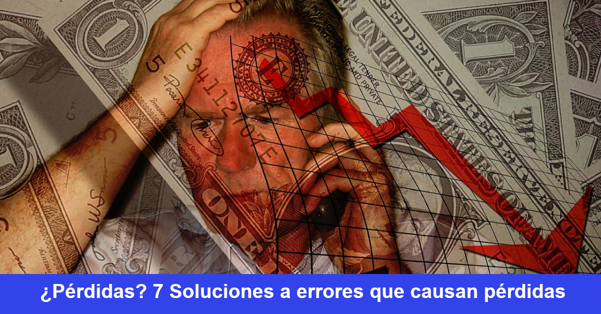 ¿Pérdidas? 7 Soluciones a errores que causan pérdidas: como invertir en la bolsa de valores de estados unidos