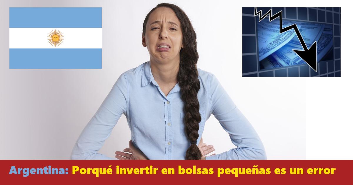 Argentina: Porqué invertir en bolsas pequeñas es un error