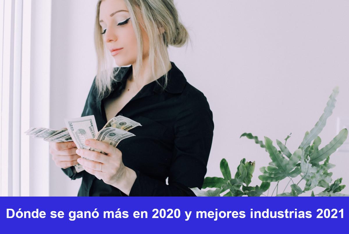 Dónde se ganó más en 2020 y mejores industrias del 2021